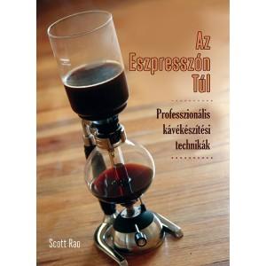 Az Eszpresszón Túl - Scott Rao