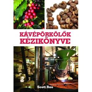 Kávépörkölők Kézikönyve - Scott Rao